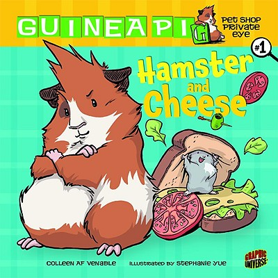 Hamster and Cheese: Book 1 (Guinea Pig, Pet Shop Private Eye), Venable, Colleen AF