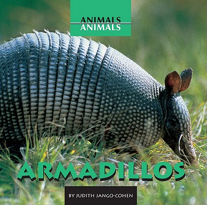 Armadillos (Animals, Animals), Jango-Cohen, Judith