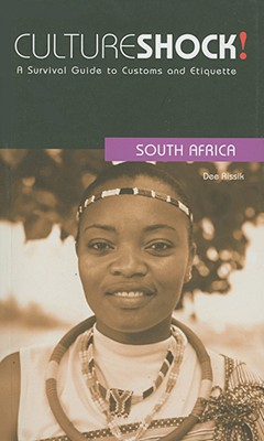 Image for Culture Shock! South Africa: A Survival Guide to Customs and Etiquette (Culture Shock! Guides)