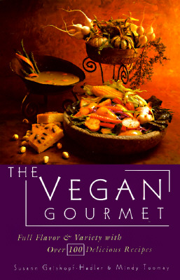 Image for The Vegan Gourmet: Full Flavor & Variety with Over 100 Delicious Recipes