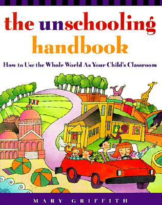 Image for The Unschooling Handbook