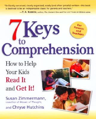 Image for 7 Keys to Comprehension: How to Help Your Kids Read It and Get It!