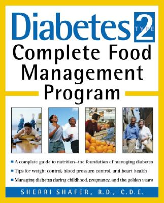 Diabetes Type 2: Complete Food Management Program, Sherri Shafer