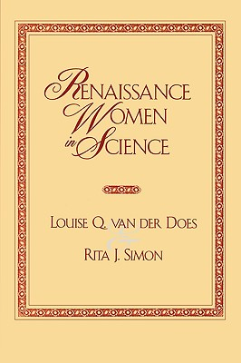 Renaissance Women in Science: Co-published with Women's Freedom Network, Does, Louise Q. van der; Simon, Rita J.