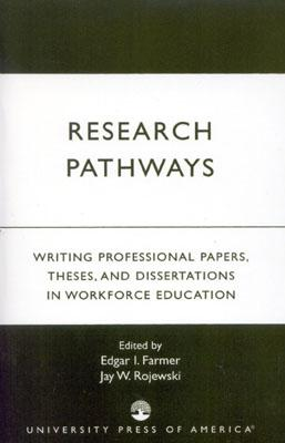 Research Pathways: Writing Professional Papers, Theses, and Dissertations in Workforce Education