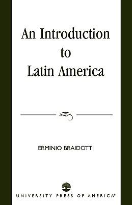 An Introduction to Latin America, Braidotti, Erminio