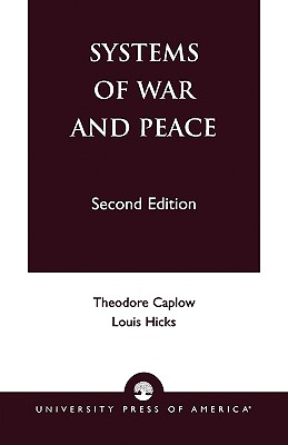 Systems of War and Peace, Caplow, Theodore; Hicks, Louis