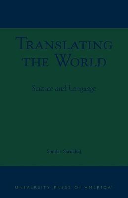 Translating the World: Science and Language, Sarukkai, Sundar