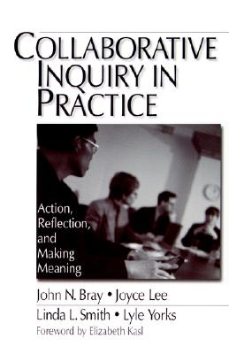 Image for Collaborative Inquiry in Practice: Action, Reflection, and Making Meaning