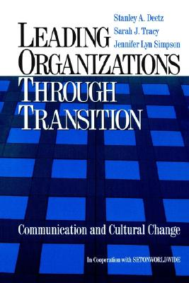 Image for Leading Organizations through Transition: Communication and Cultural Change