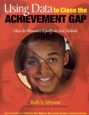 Image for Using Data to Close the Achievement Gap: How to Measure Equity in Our Schools