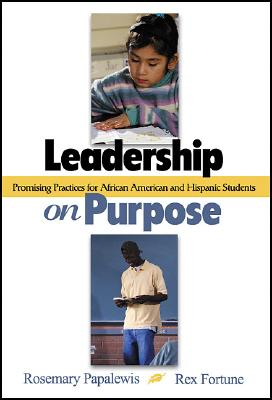 Image for Leadership on Purpose: Promising Practices for African American and Hispanic Students