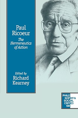 Image for Paul Ricoeur: The Hermeneutics of Action (Philosophy and Social Criticism series)