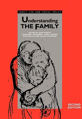 Understanding the Family (Published in association with The Open University)