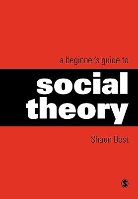 Image for A Beginner's Guide to Social Theory (Theory, Culture & Society (Paperback))