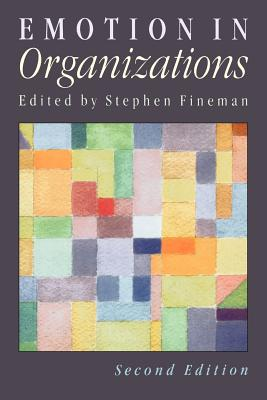 Emotion in Organizations [Second Edition], Fineman, Stephen [editor]