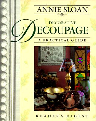 Image for Annie Sloan Decorative Decoupage: A Practical Guide