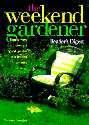 Image for WEEKEND GARDENER, THE SIMPLE WEEKEND PROJECTS FOR A GREAT GARDEN