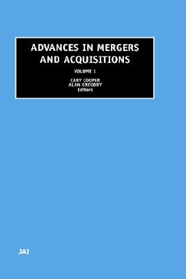 Image for Advances in Mergers and Acquisitions, Volume 1 (Advances in Mergers and Acquisitions) (Advances in Mergers and Acquisitions)
