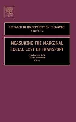 Measuring the Marginal Social Cost of Transport, Volume 14 (Research in Transportation Economics)