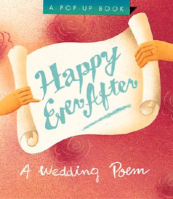 Image for Happily Ever After: A Wedding Poem (Miniature Editions Pop-ups)