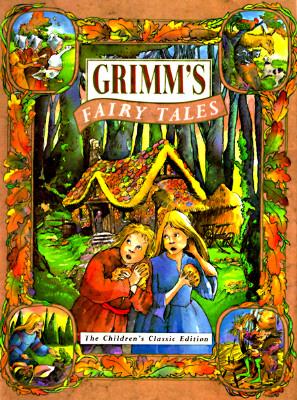 Image for Grimm's Fairy Tales: The Children's Classic Edition (Children's Classics)