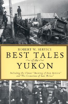 "Best Tales Yukon, ""Service, Robert W"""