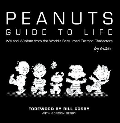 PEANUTS GUIDE TO LIFE : WIT AND WISDOM F, CHARLES M. SCHULZ