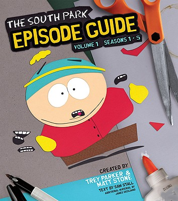 The South Park Episode Guide Seasons 1-5: The Official Companion to the Outrageous Plots, Shocking Language, Skewed Celebrities, and Awesome Animation, Sam Stall