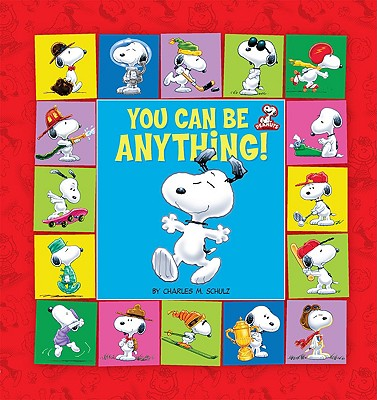 Image for Peanuts: You Can Be Anything! (Peanuts (Running Press))