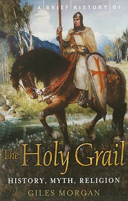 A Brief History of the Holy Grail, MORGAN, Giles