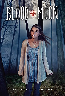Blood on the Moon, Jennifer Knight
