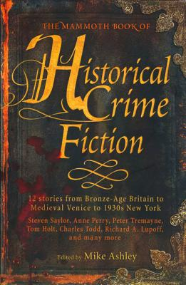 The Mammoth Book of Historical Crime Fiction, Ashley, Mike