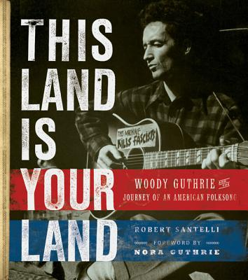Image for This Land Is Your Land: Woody Guthrie and the Journey of an American Folk Song