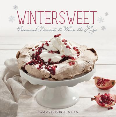 Image for Wintersweet: Seasonal Desserts to Warm the Home