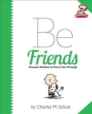 Image for Peanuts: Be Friends (Peanuts (Running Press))