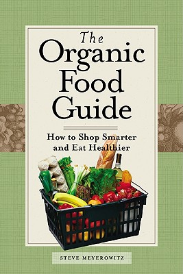 Image for The Organic Food Guide: How to Shop Smarter and Eat Healthier