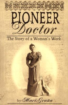 Image for Pioneer Doctor: The Life of a Pioneer Physician