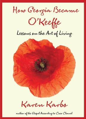 Image for HOW GEORGIA BECAME O'KEEFFE: Lessons on the Art o