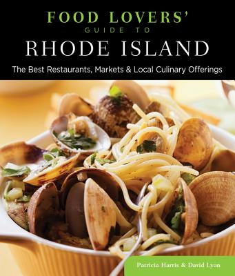 Image for Food Lovers' Guide to Rhode Island: The Best Restaurants, Markets & Local Culinary Offerings (Food Lovers' Series)