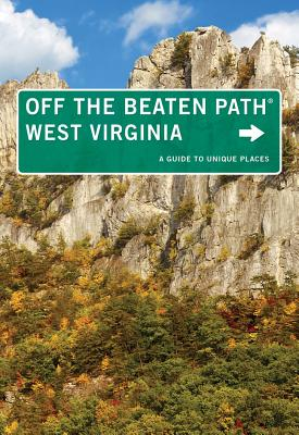West Virginia Off the Beaten Path�: A Guide To Unique Places (Off the Beaten Path Series), Clauson-Wicker, Su