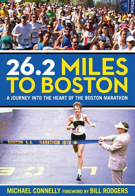 26.2 Miles To Boston, Connelly, Michael ; Rodgers, Bill