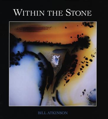 Within the Stone: Nature's Abstract Rock Art, Ackerman, Diane; Horgan, John; Atkinson, Bill