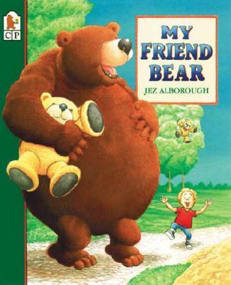 My Friend Bear (Eddy & the Bear), Alborough, Jez; Alborough, Jez [Illustrator]