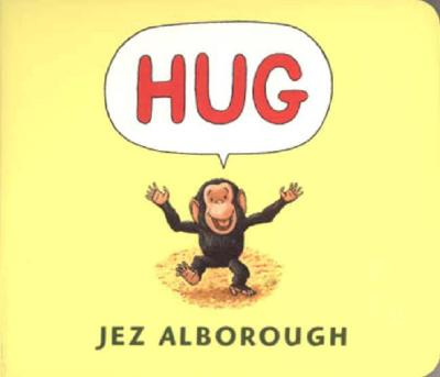 "Hug, ""Alborough, Jez"""