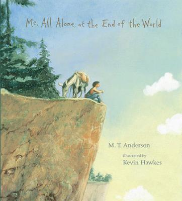 Me, All Alone, at the End of the World, M.T. Anderson
