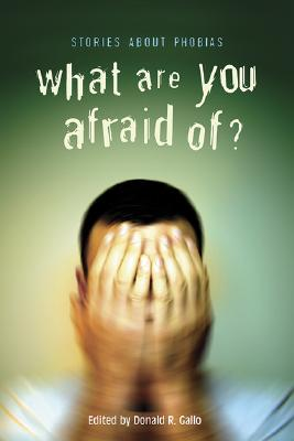 Image for What Are You Afraid Of? Stories About Phobias