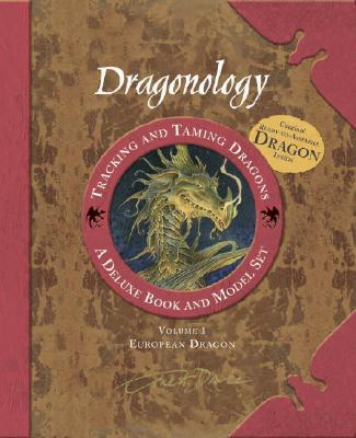 Dragonology: Tracking and Taming Dragons: A Deluxe Book and Model Set, Drake, Ernest