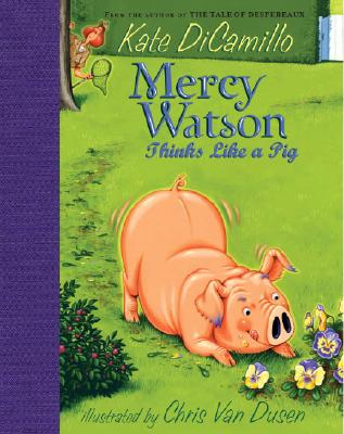Image for MERCY WATSON THINKS LIKE A PIG (MERCY WATSON #5)