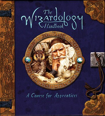 The Wizardology Handbook: A Course for Apprentices (Ologies), Master Merlin; Steer, Dugald A.